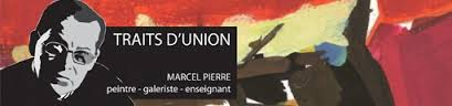 Trait d'union 2011; le peintre Marcel Pierre