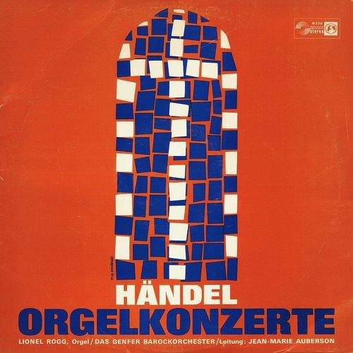 Georg-Friedrich HÄNDEL, Concerto pour orgue et orchestre op 4 No 6, HWV 294, Lionel ROGG, Orchestre Baroque de Genève, Jean-Marie AUBERSON