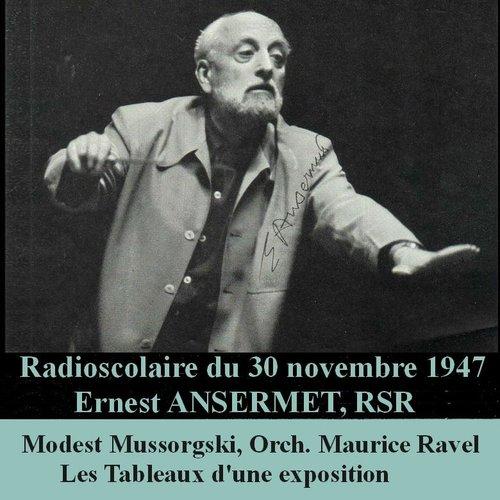 Modest MUSSORGSKI, orchestration de Maurice RAVEL, Les Tableaux d'une exposition, Ernest ANSERMET, Radioscolaire, 30 novembre 1947